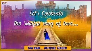 Tor Nam | Official Teaser | Bhaijaan Elo Re | Shakib Khan  | Srabanti | Romantic Song of 2018