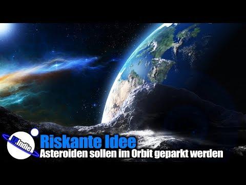 Riskante Idee: Asteroiden sollen im Orbit geparkt werden