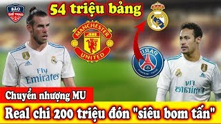 """🔥 Tin Chuyển Nhượng 21/7 : Bale Cập Bến Old Trafford - Real chi 200 triệu đón """"siêu bom tấn"""""""