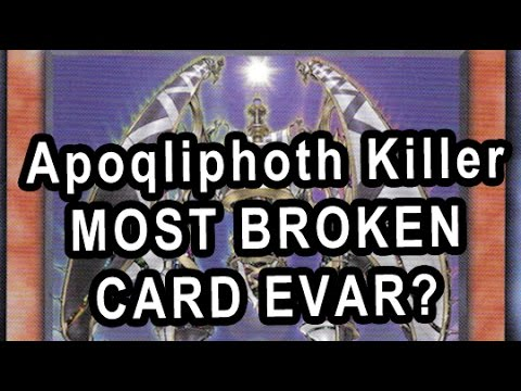 Apoqliphoth Killer  MOST BROKEN CARD EVAR?