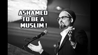 Ashamed to be a Muslim! - Shaykh Hamza Yusuf Emotional