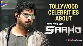 Tollywood Celebrities about Shades of Saaho | Prabhas | Shraddha Kapoor | Happy Birthday Prabhas
