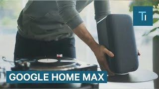 Google Home Max is a $399 smart home speaker