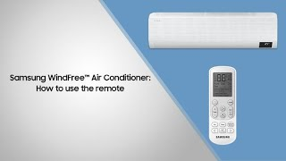 02. Samsung WindFree™ Air Conditioner: How to use the remote