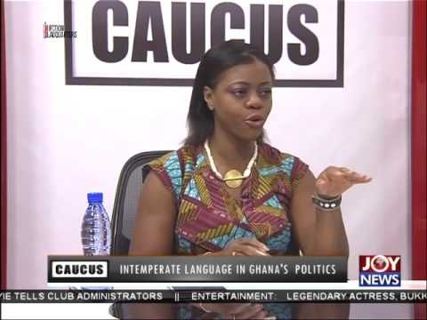 Intemperate language in Ghana's politics - Joint Caucus on Joy News (8-7-16)