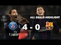 PSG Vs Barcelona 4   0 All Goals Highlight
