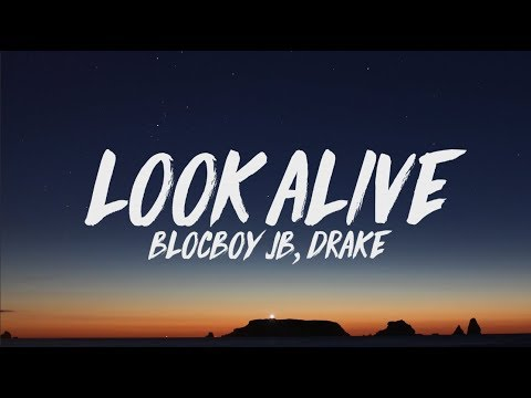 Download Lagu  BlocBoy JB, Drake - Look Alive s Mp3 Free