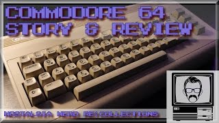 Commodore 64 Story & Review (C64); RE:Collections | Nostalgia Nerd