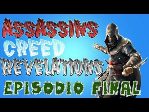 Assassins Creed Revelations Campaña | aLexBY11 | Episodio Final!!