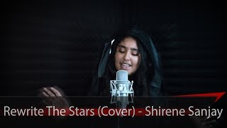 Rewrite The Stars | The Greatest Showman | Cover | Zac Efron | Zendaya | Shirene Sanjay