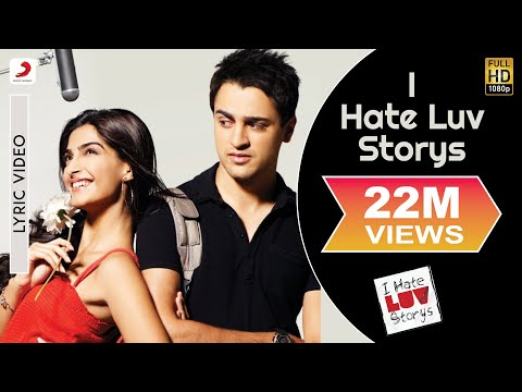 I Hate Luv Storys - Title Track Lyric | Sonam Kapoor, Imran Khan video