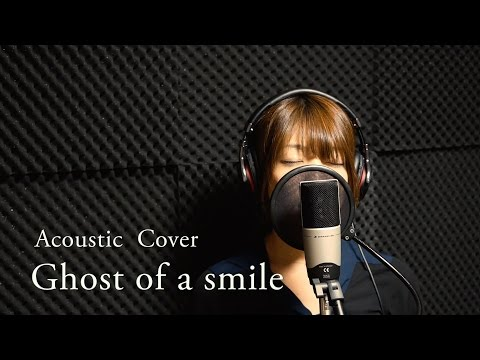 Egoist - Ghost of a smile 【Acoustic cover】
