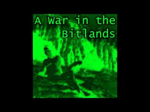 A War in the Bitlands (Song)
