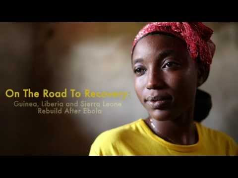 On the Road to Recovery: Guinea, Liberia, and Sierra Leone Rebuild after Ebola
