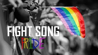 Gay pride || Fight song