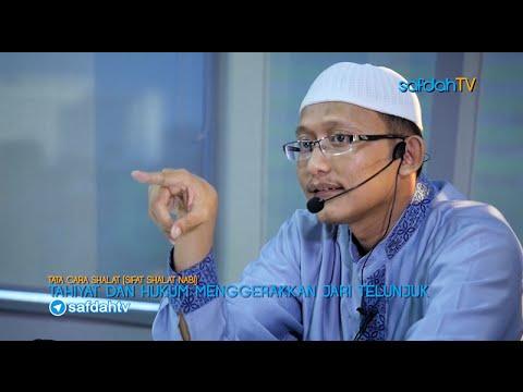 Tata Cara & Sifat Shalat Nabi: Tahiyat Dan Hukum Menggerakkan Jari - Ustadz Badru Salam, Lc