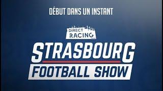 Strasbourg Football Show édition avant Amiens - Strasbourg !