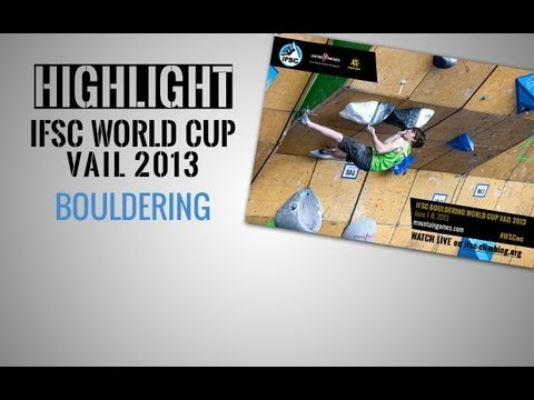 IFSC Climbing World Cup Vail 2013 - Bouldering - Highlights