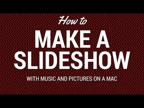 How to Make a Slideshow With music and Pictures on Mac