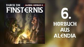 Alendia 06 - Durch die Finsternis [Part01] [Hörbuch]