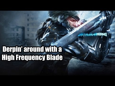 Derpin around with a HF Blade