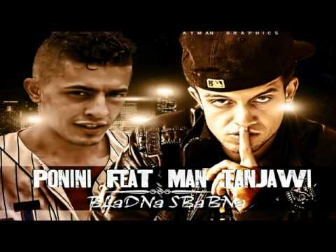 mc ponini feat man tanjawi (BLADNA SBABNA) 2012 Music Videos