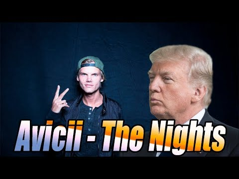 Avicii - The Nights ( Cover by Donald Trump )
