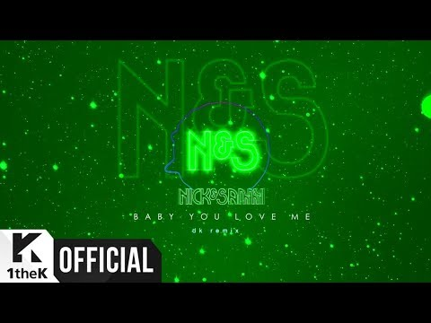 [MV] Nick & Sammy(닉앤쌔미) _ Baby You Love Me (DK Remix)