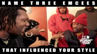 Name the 3 Emcees that influenced your style....