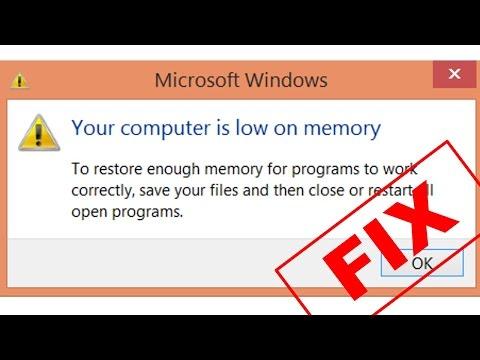 Your Computer Is Low on Memory Error [FIX]   Windows 8/7/XP/ Vista