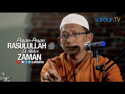 Kajian Ilmiah: Pesan Rasulullah Shalallahu Alaihi wa Salam Diakhir Zaman - Ustadz Badru Salam, Lc