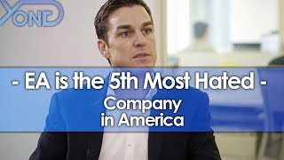 EA is the 5th Most Hated Company in America