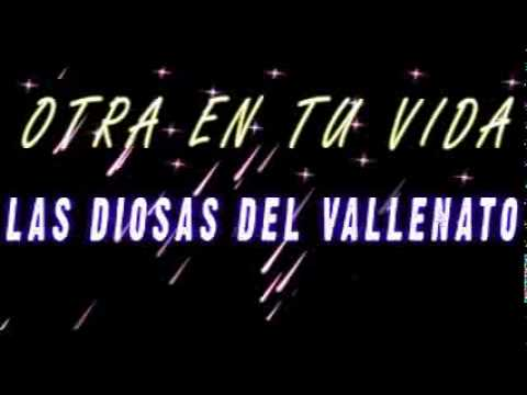 OTRA EN TU VIDA - LAS MUSAS DEL VALLENATO DIOSAS.mp4