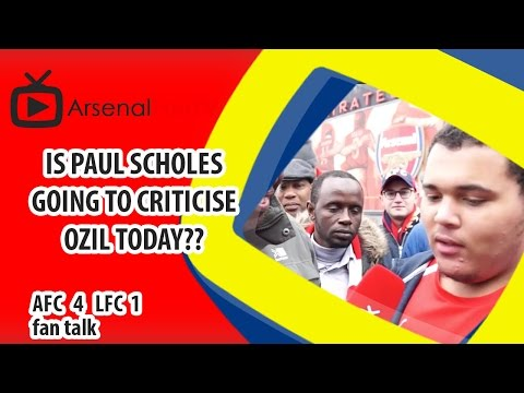 Is Paul Scholes Going To Criticise Ozil Today?? | Arsenal 4 Liverpool 1