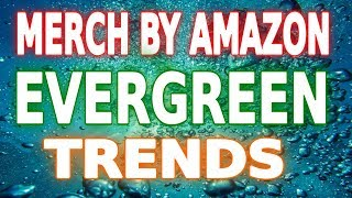 Merch By Amazon Evergreen Trends National Days - Niches With Low Competition