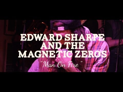 Edward Sharpe & The Magnetic Zeros - Man On Fire (pbr Sessions Live  The Do317 Lounge) video