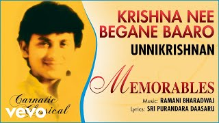 Krishna Nee Begane Baaro - Memorables | Unnikrishnan | Official Audio Song