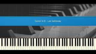 Canon In D Johann Pachelbel Arranged By Lee Galloway Piano Tutorial