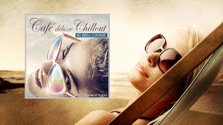 Cafe Deluxe Chill Out Nu Ibiza Lounge Del Mar Continuous Mix (Full HD)