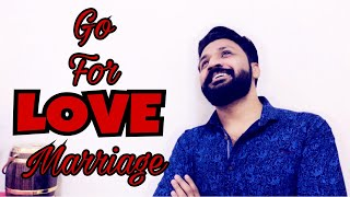 Go for Love Marriage  പ്രണയവിവാഹം