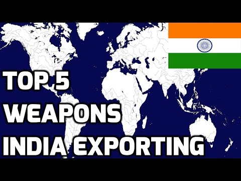 TOP 5 WEAPONS INDIA EXPORTING