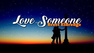 Brett Eldredge Love Someone Audio