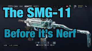 The SMG-11 Before its Nerf - Rainbow Six Siege
