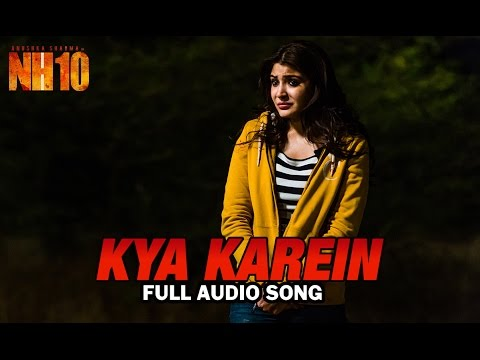 Kya Karein | Full Audio Song | NH10