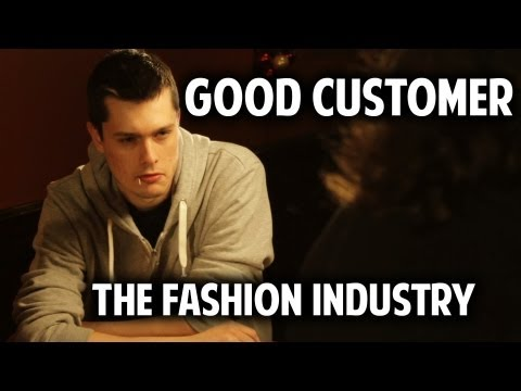 Good Customer - The Fashion Industry