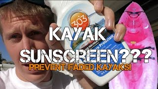 Sunscreen For My Kayak?  Prevent Faded Kayaks!