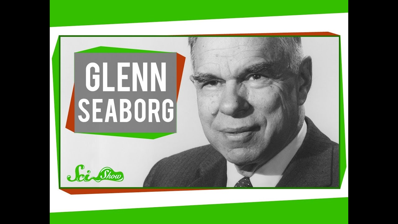 the life and works of dr glenn theodore seaborg Glenn seaborg, leader of team that found plutonium, dies at 86 glenn theodore seaborg was born on april 19, 1912, in ishpeming.