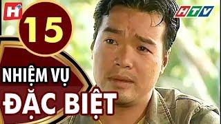 Nhiệm Vụ Đặc Biệt - Tập 15 | HTV Films Tình Cảm Việt Nam Hay Nhất 2019