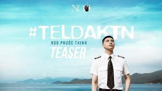 #TELDAKTN | Noo Phước Thịnh | Official Teaser