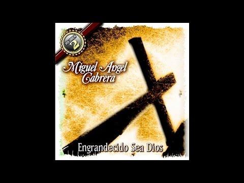 Miguel Angel Cabrera - El Secreto De La Felicidad